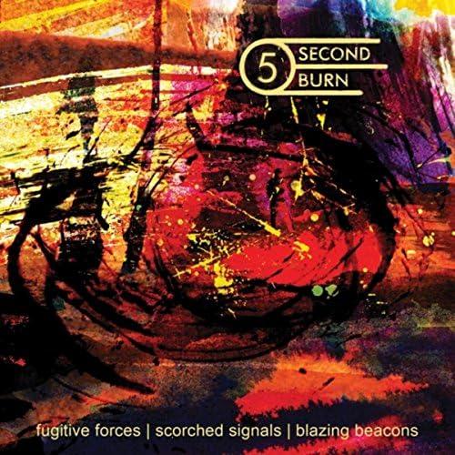 Five Second Burn