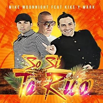 So Si Ta Rico Feat Kike y Mark