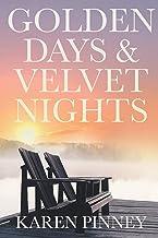 Golden Days and Velvet Nights