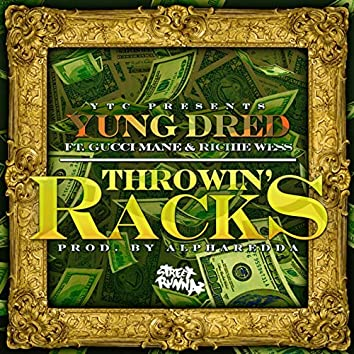 Throwin Racks (feat. Gucci Mane & Richie Wess)