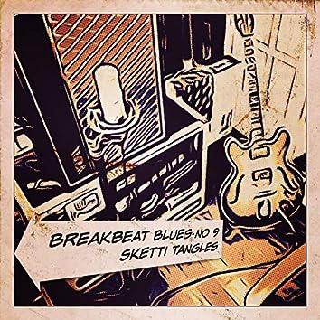 Breakbeat Blues No 9