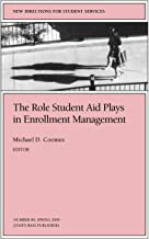 The Role Student Aid Plays in Enrollment Management: New Directions for Student Services (J-B SS Single Issue Student Services)