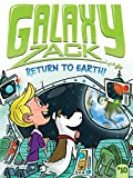 Return to Earth! (10) (Galaxy Zack)