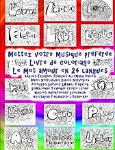 Mettez votre musique préférée Livre de coloriage Le mot amour en 24 langues: Anglais Espagnol Français Allemand Italien Maori Néerlandais Danois ... finlandaise lituanienne (French Edition)