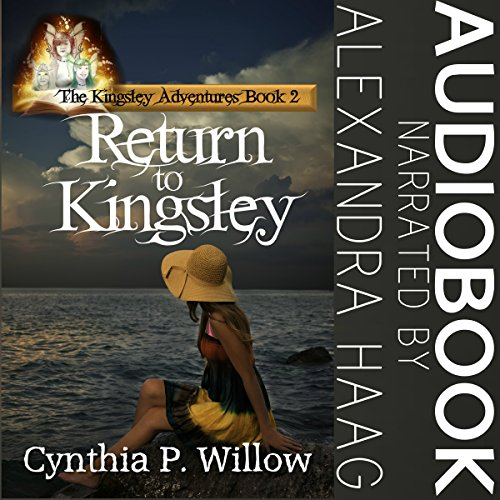 Return to Kingsley     The Kingsley Adventures              By:                                                                                                                                 Cynthia P. Willow                               Narrated by:                                                                                                                                 Alexandra Haag                      Length: 2 hrs and 48 mins     1 rating     Overall 5.0