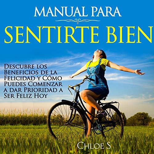 Manual Para Sentirte Bien [Manual for Feeling Good] audiobook cover art