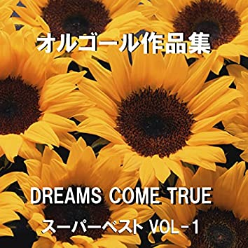 A Musical Box Rendition of Dreams Come True Super Best Vol-1