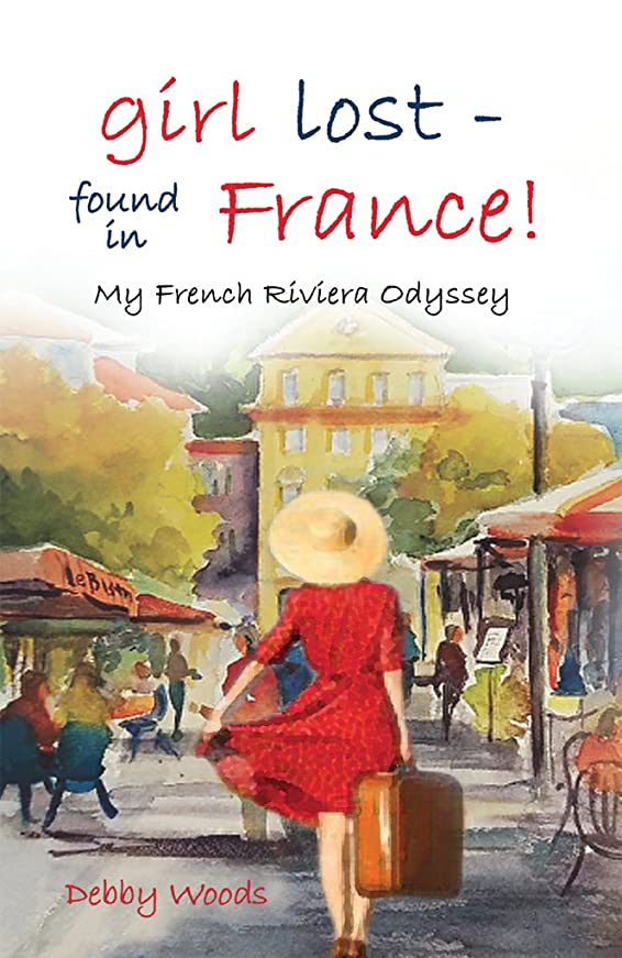 メアリアンジョーンズマットレス珍しいgirl lost—Found in France!: My French Riviera Odyssey (English Edition)