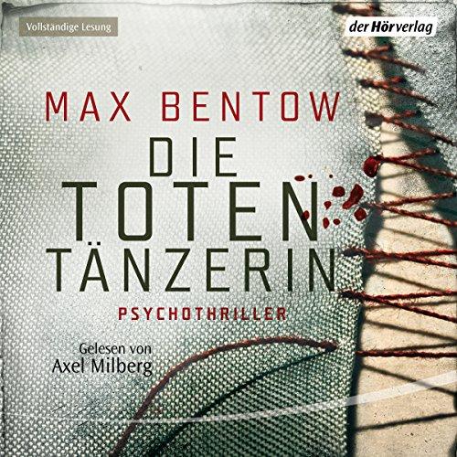 Die Totentänzerin     Kommissar Nils Trojan 3              Autor:                                                                                                                                 Max Bentow                               Sprecher:                                                                                                                                 Axel Milberg                      Spieldauer: 9 Std. und 13 Min.     444 Bewertungen     Gesamt 4,3