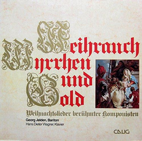 Weihrauch, Myrrhen und Gold - Weihnachtslieder berühmter Komponisten [Vinyl LP] [Schallplatte]