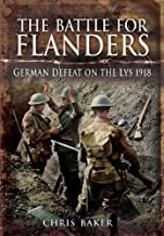 The Battle for Flanders: German Defeat on the Lys 1918