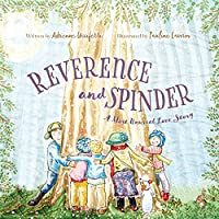 Reverence and Spinder: A Most Unusual Love Story