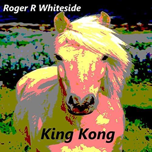 Roger R Whiteside