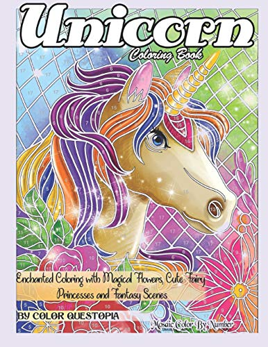 Unicorn Coloring Book Mosaic Color By Number - Enchanted Coloring with Magical Flowers, Cute Fairy Princesses and Fantasy Scenes: Stress Relief and ... 28 (Fun Adult Color by Number Coloring)