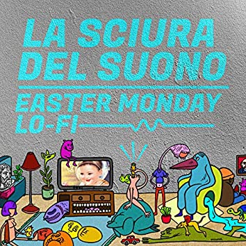 Easter Monday LO-FI