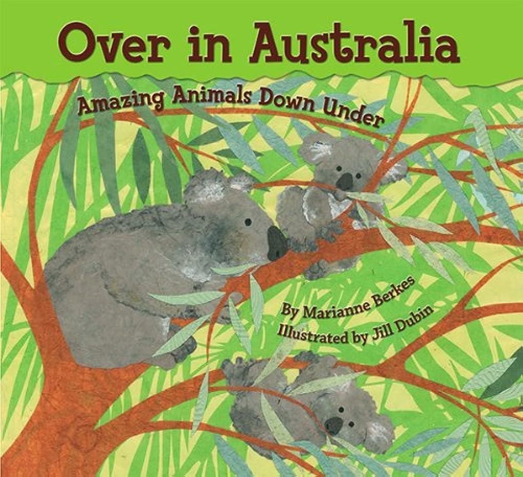 ワックス高潔な移民Over in Australia: Amazing Animals Down Under (English Edition)