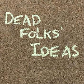 Dead Folks' Ideas