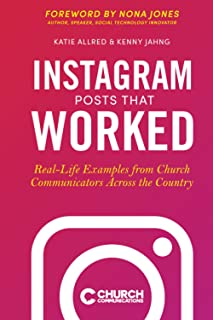 Instagram Posts That Worked: Real-Life Examples from Church Communicators Across the Country