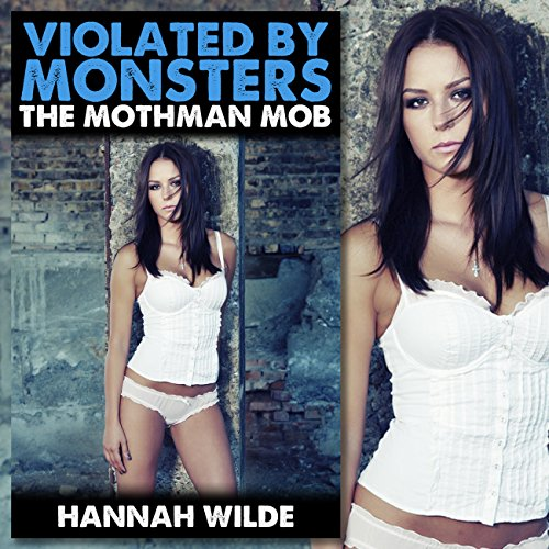 Violated by Monsters: The Mothman Mob audiobook cover art