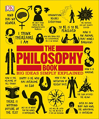 Compare Textbook Prices for The Philosophy Book: Big Ideas Simply Explained Illustrated Edition ISBN 9781465458551 by DK