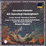 Paisiello: Gli Astrologi Immaginari - Opera buffa in due atti di Giovanni Bertati