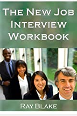 The New Job Interview Workbook: Turning your opportunity into a job offer Kindle Edition