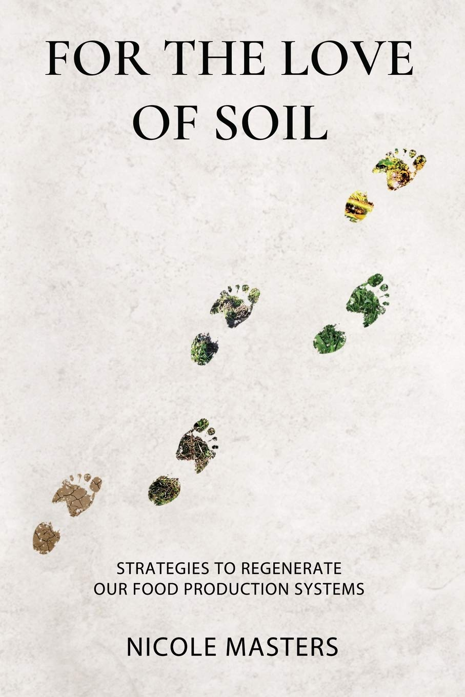 Image OfFor The Love Of Soil: Strategies To Regenerate Our Food Production Systems