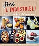 Fini l'industriel ! (Cook it yourself)