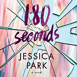 180 Seconds                   By:                                                                                                                                 Jessica Park                               Narrated by:                                                                                                                                 Arielle DeLisle                      Length: 10 hrs and 20 mins     6 ratings     Overall 3.8