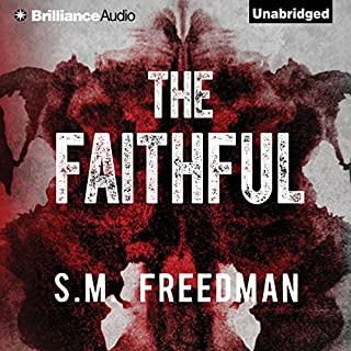 The Faithful                   By:                                                                                                                                 S. M. Freedman                               Narrated by:                                                                                                                                 Tanya Eby                      Length: 12 hrs and 48 mins     11 ratings     Overall 4.7