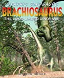 Brachiosaurus: The Long-limb Dinosaur (Graphic Dinosaurs)