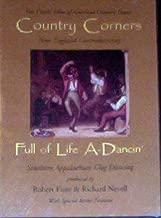 Country Corners: New England Contradancing / Full of Life A-Dancin': Southern Appalachian Clog Dancing
