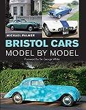 Bristol Cars Model by Model (English Edition)
