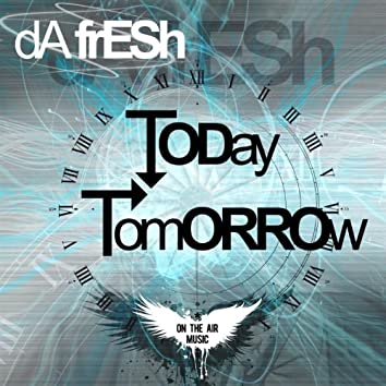 Today / Tomorrow