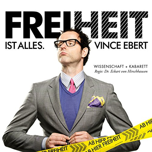 Freiheit ist alles                   By:                                                                                                                                 Vince Ebert                               Narrated by:                                                                                                                                 Vince Ebert                      Length: 1 hr and 15 mins     Not rated yet     Overall 0.0