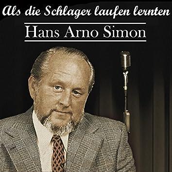 Hans Arno Simon - Als die Schlager laufen lernten