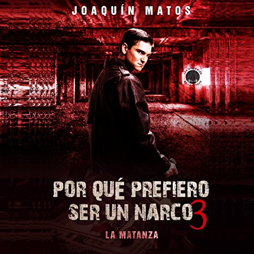 Por que prefiero ser un narco 3: La matanza [Because I Prefer to Be a Narco 3: The Killing] Titelbild