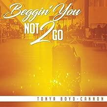 Beggin' You Not 2 Go