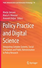 Policy Practice and Digital Science: Integrating Complex Systems, Social Simulation and Public Administration in Policy Research (Public Administration and Information Technology)