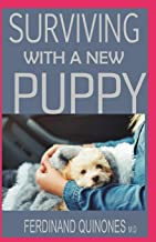 Surviving with a New Puppy: The Simple Guide to Raising a Happy, Healthy, and Well-Behaved Dog