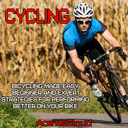 Cycling: Bicycling Made Easy cover art