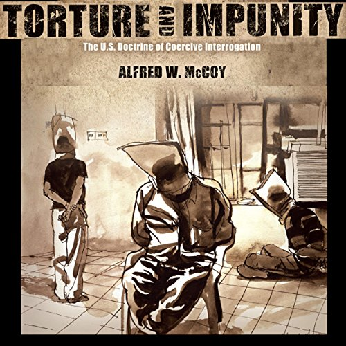 Torture and Impunity: The U.S. Doctrine of Coercive Interrogation  audiobook cover art