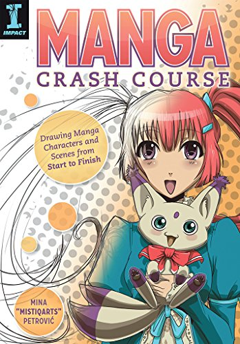 Manga Crash Course: Drawing Manga Characters and Scenes from Start to Finish (English Edition)