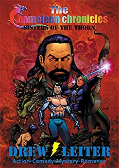 The Chameleon Chronicles: Sisters of the Thorn by [Drew Leiter, Anthony Hochrein, Katie Cary]