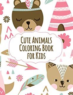 Cute Animals Coloring Book for Kids: Cute Animals Coloring Book for Kids - 130 pages full of Amazingly Cute Animals for Kids