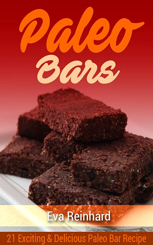 Paleo Bars: 21 Exciting & Delicious Paleo Bar Recipe (Paleo Snack, Protein Bars, Gym Snack,) (English Edition)