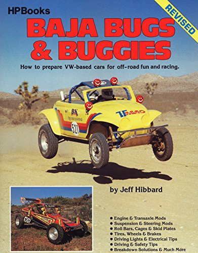 Baja Bugs and Buggies HP60: How to Prepare Vw-Based Cars for Off-Road Fun and Racing (Hpbooks)