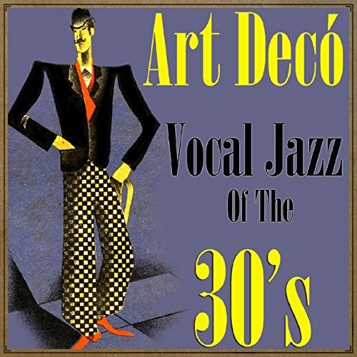 Art Decó Vocal Jazz Oh the 30\'s