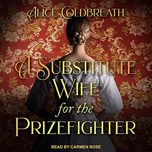 A Substitute Wife for the Prizefighter: Victorian Prizefighters, Book 2