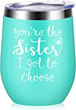 You're the Sister I Got to Choose - Christmas Sister Gifts from Sister Birthday Gifts for Soul Sisters Spirit Friends Like Sisters Wine Tumbler with Straw,Besties 12oz Mint